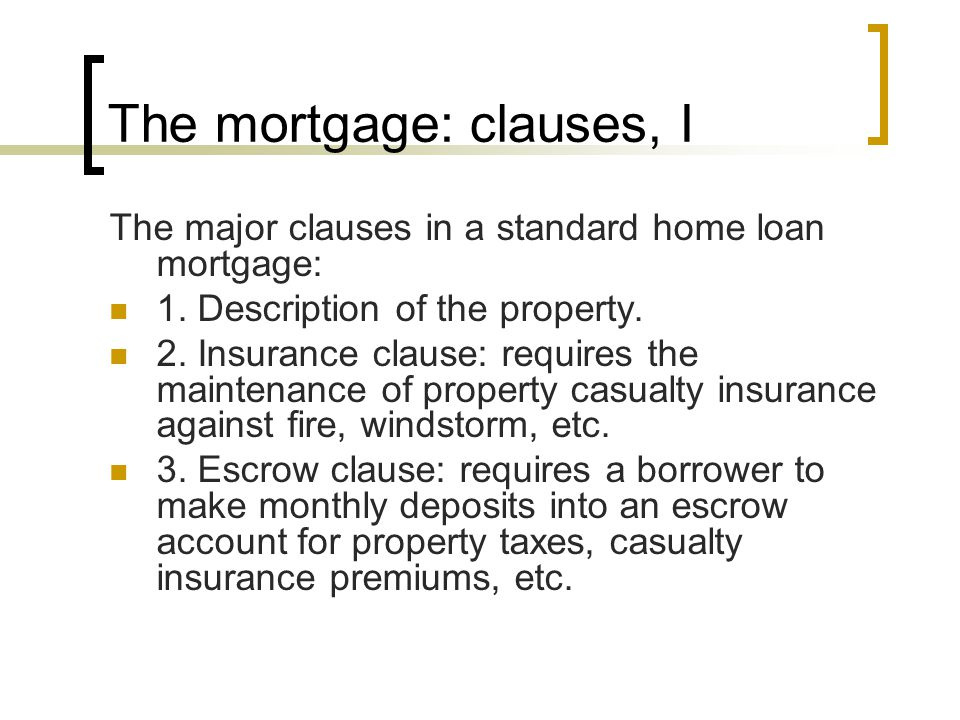 The mortgage: clauses, I