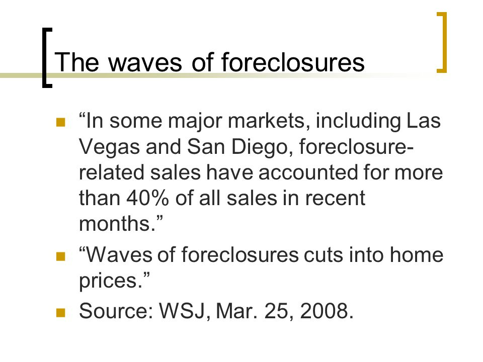 The waves of foreclosures