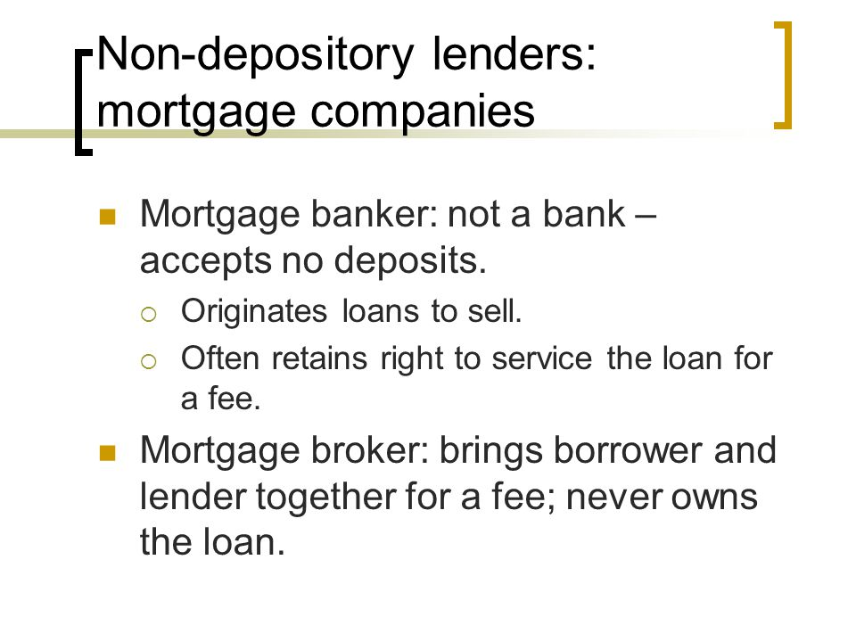 Non-depository lenders: mortgage companies