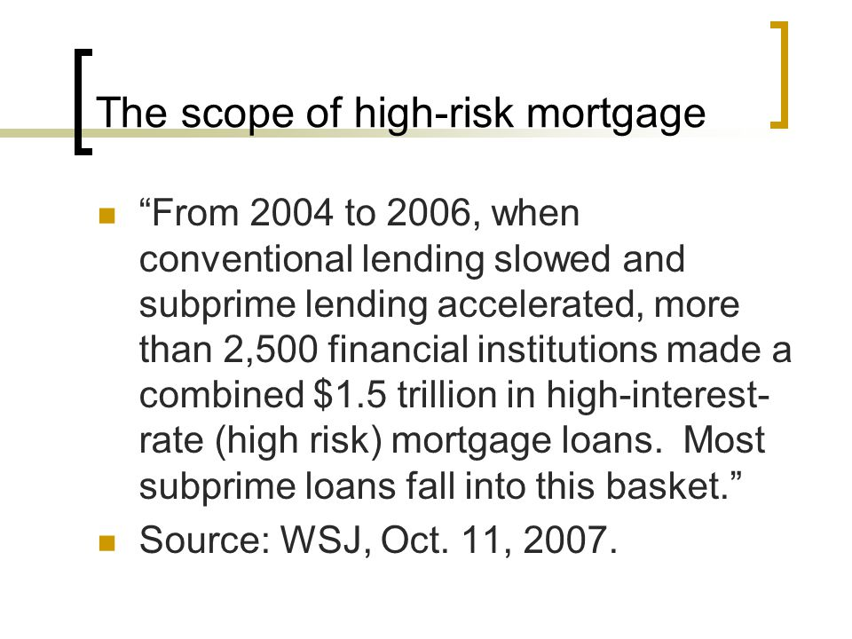 The scope of high-risk mortgage
