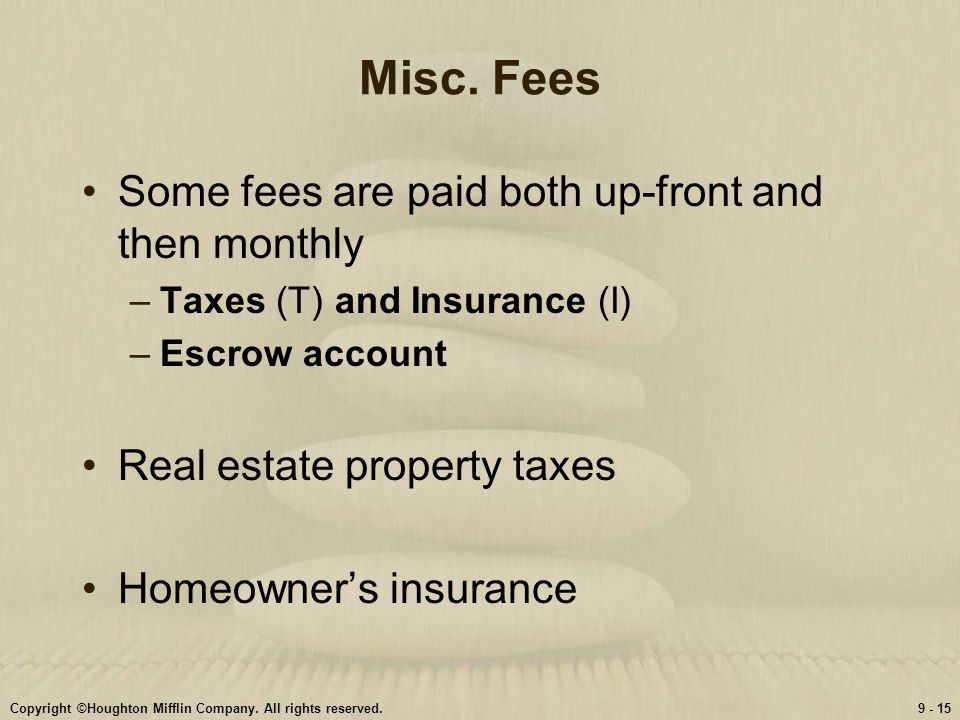 Misc. Fees Some fees are paid both up-front and then monthly