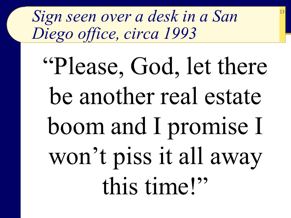 Sign seen over a desk in a San Diego office, circa 1993