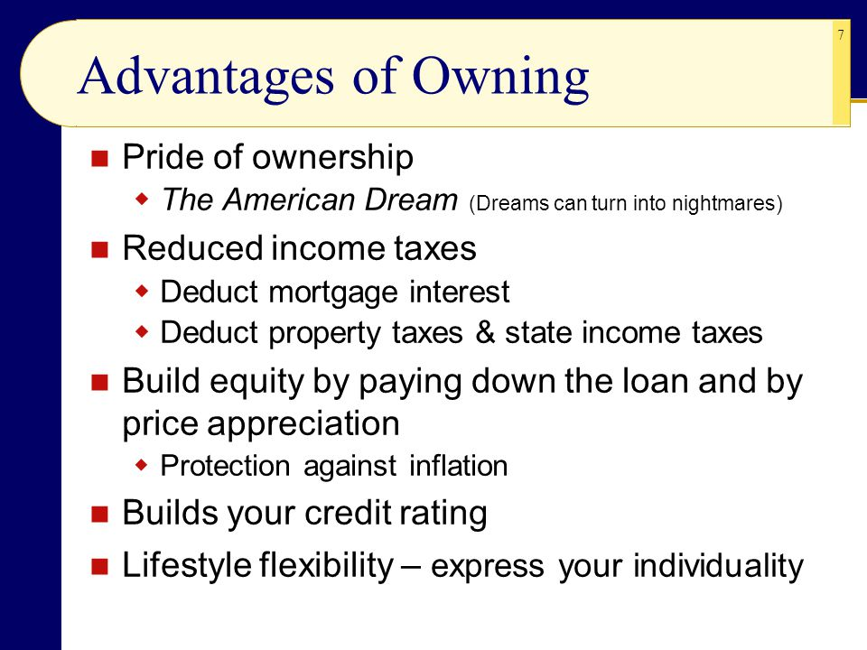 Advantages of Owning Pride of ownership Reduced income taxes