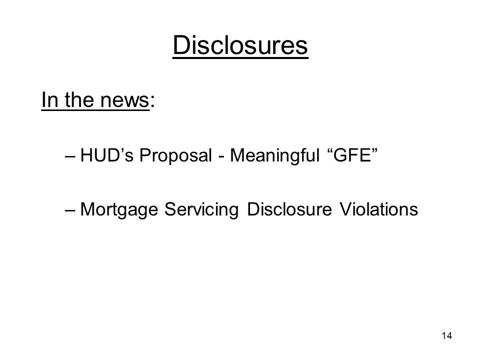 Disclosures In the news: HUD's Proposal - Meaningful GFE
