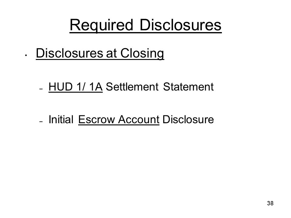 Required Disclosures Disclosures at Closing