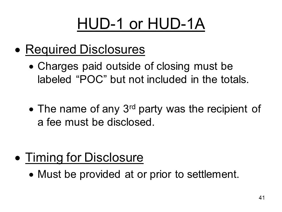 HUD-1 or HUD-1A Required Disclosures Timing for Disclosure