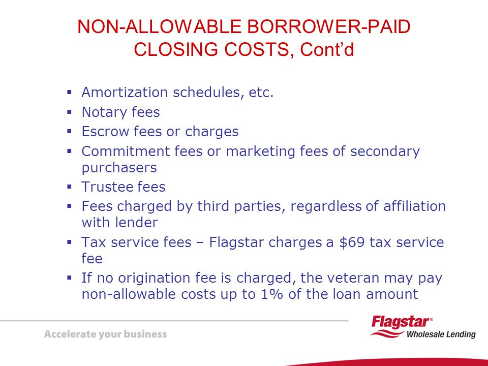 NON-ALLOWABLE BORROWER-PAID CLOSING COSTS, Cont'd
