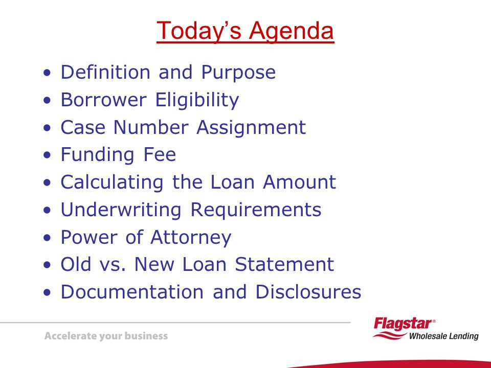 Today's Agenda Definition and Purpose Borrower Eligibility