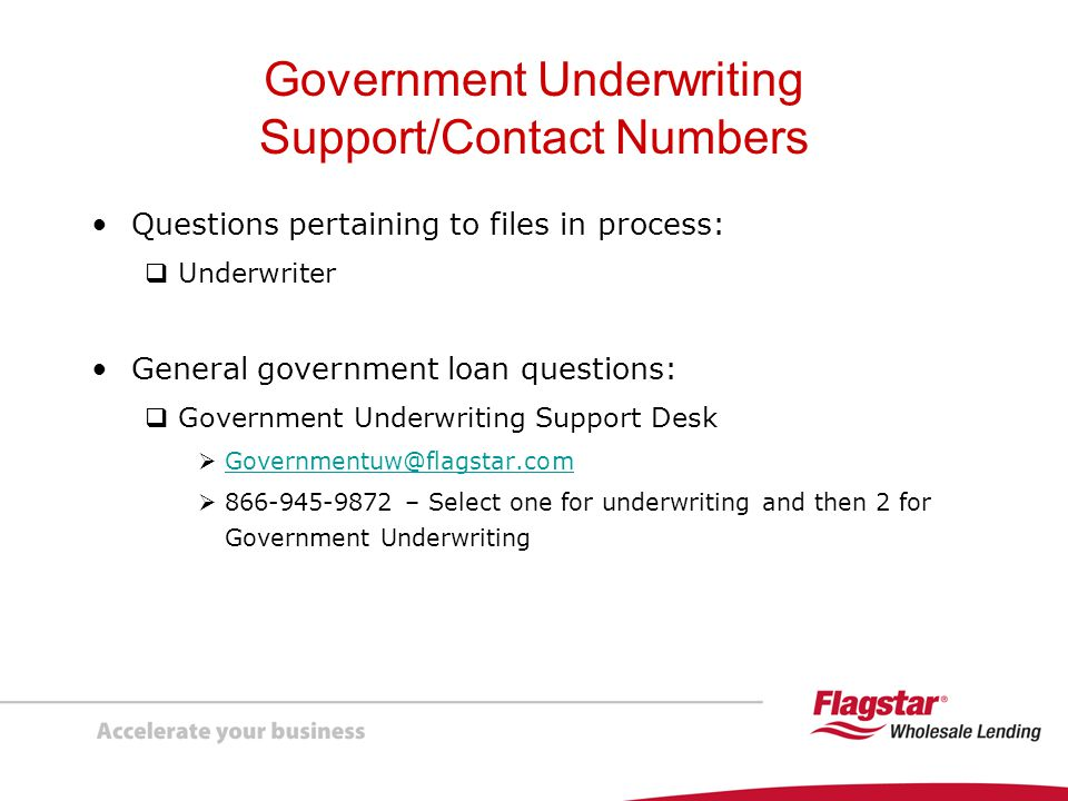 Government Underwriting Support/Contact Numbers
