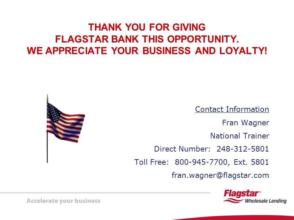 THANK YOU FOR GIVING FLAGSTAR BANK THIS OPPORTUNITY