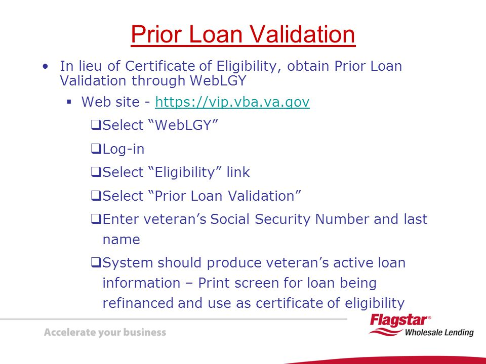 Prior Loan Validation In lieu of Certificate of Eligibility, obtain Prior Loan Validation through WebLGY.