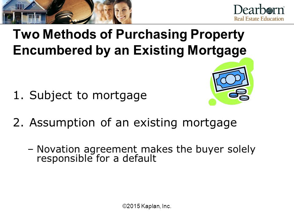 Two Methods of Purchasing Property Encumbered by an Existing Mortgage