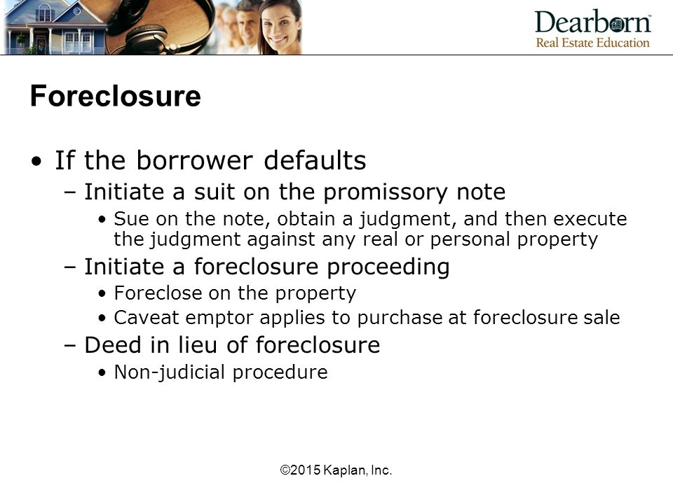 Foreclosure If the borrower defaults