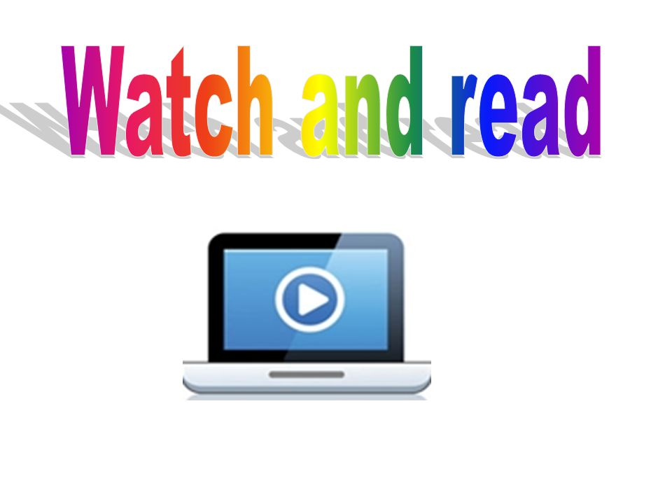 Watch and read