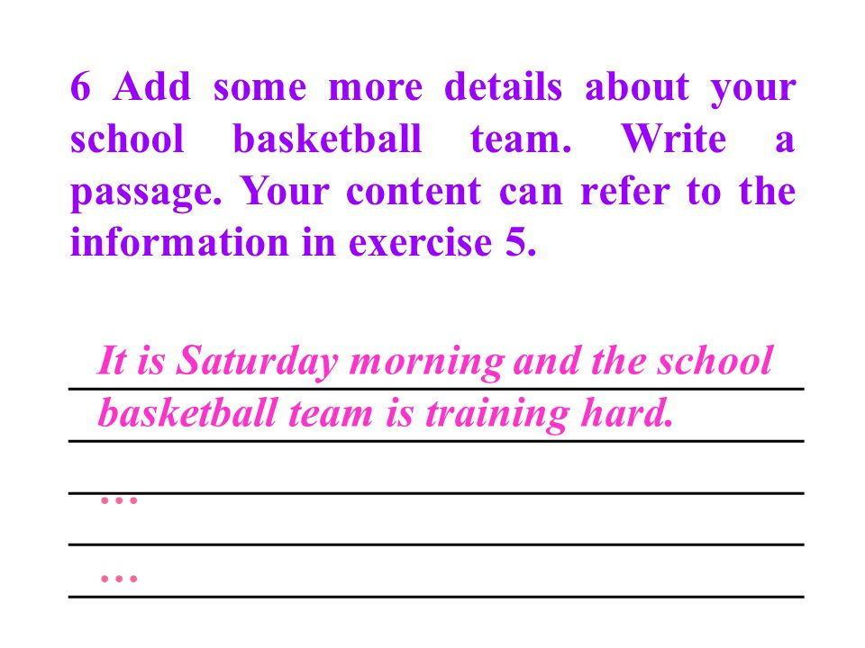 6 Add some more details about your school basketball team