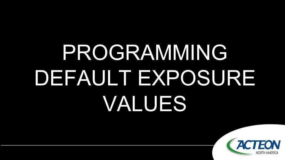 PROGRAMMING DEFAULT EXPOSURE VALUES