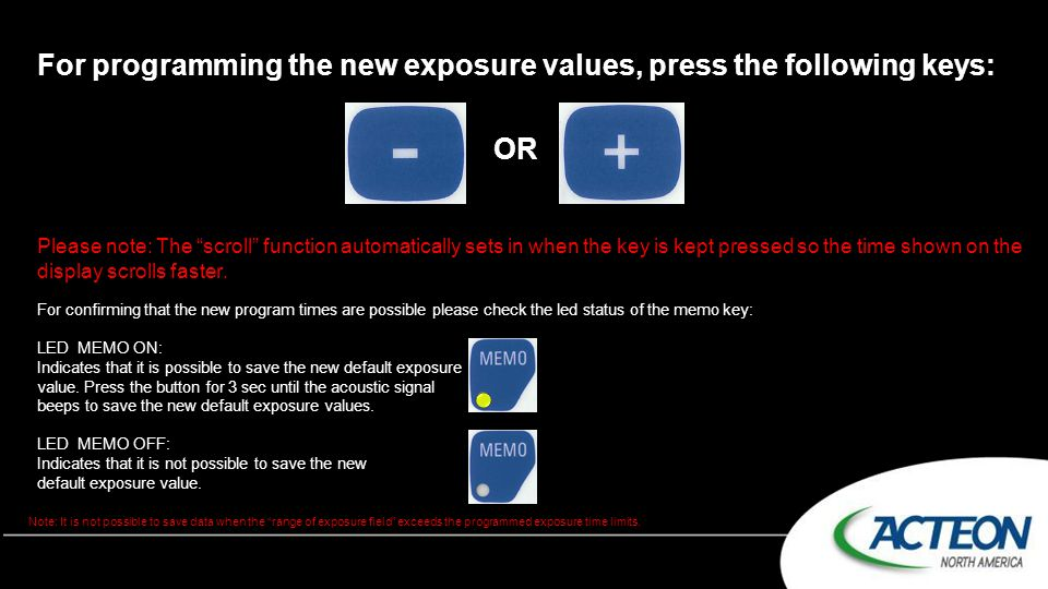 For programming the new exposure values, press the following keys: OR
