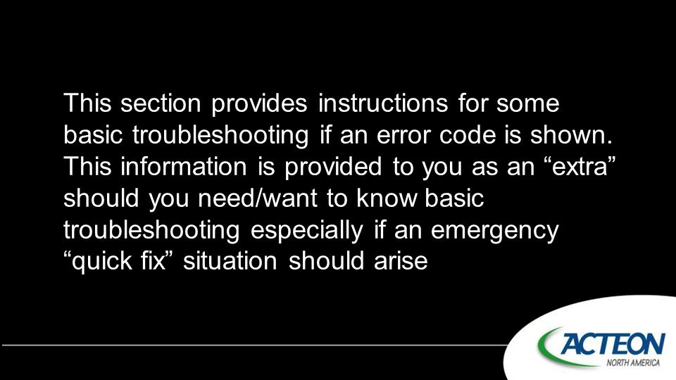 This section provides instructions for some basic troubleshooting if an error code is shown.