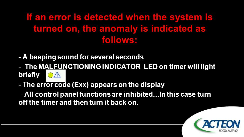 If an error is detected when the system is turned on, the anomaly is indicated as follows: