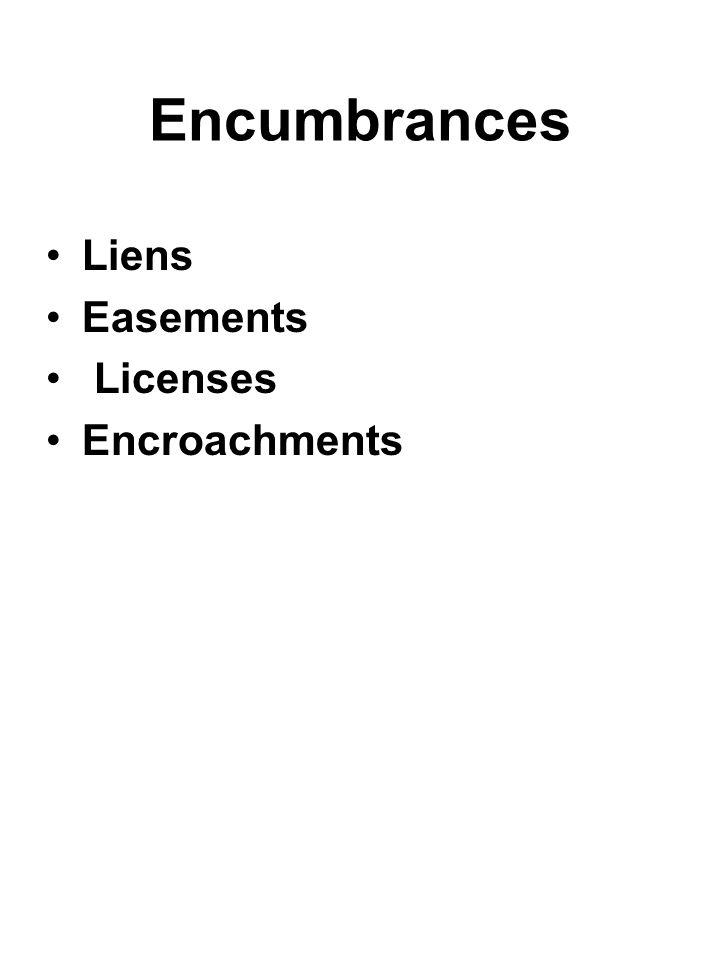 Encumbrances Liens Easements Licenses Encroachments