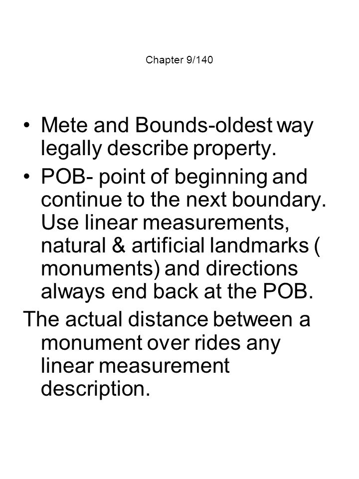 Mete and Bounds-oldest way legally describe property.