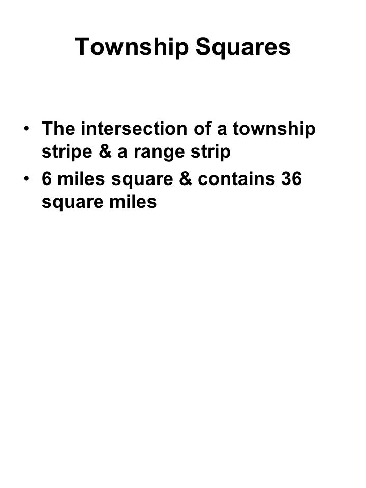 Township Squares The intersection of a township stripe & a range strip