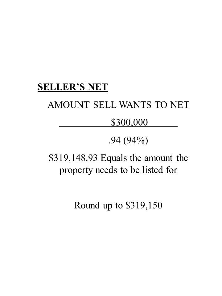 AMOUNT SELL WANTS TO NET $300,000 .94 (94%)