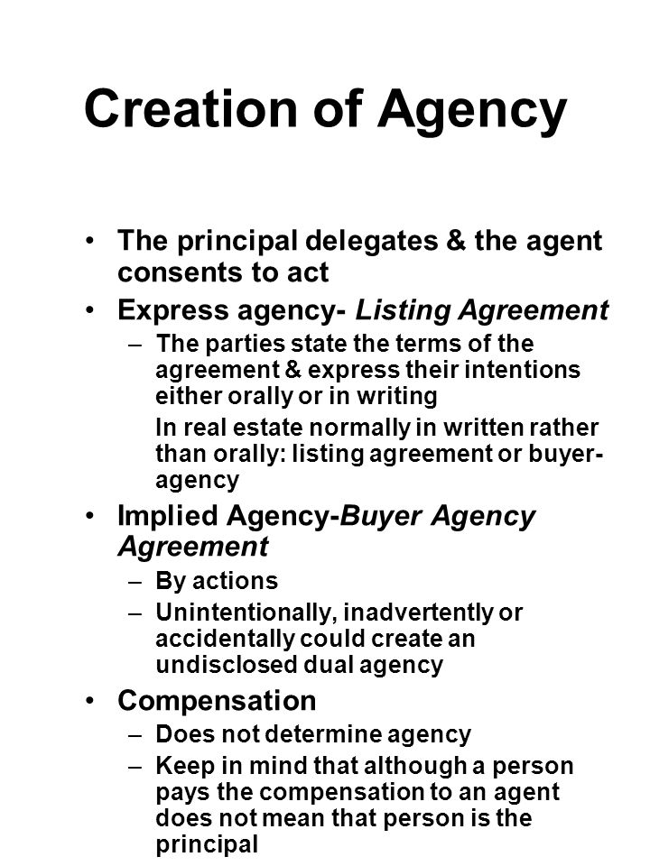 Creation of Agency The principal delegates & the agent consents to act