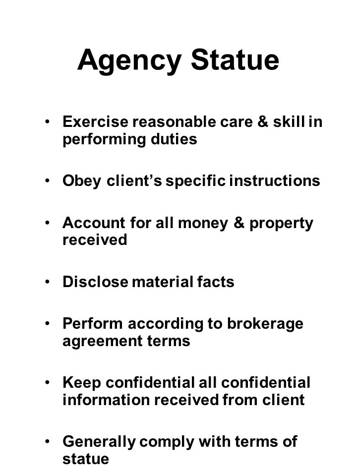 Agency Statue Exercise reasonable care & skill in performing duties