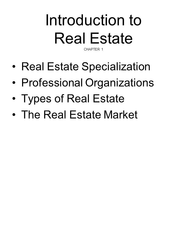 Introduction to Real Estate CHAPTER 1