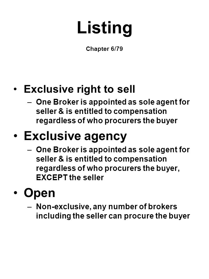 Listing Chapter 6/79 Exclusive agency Open Exclusive right to sell
