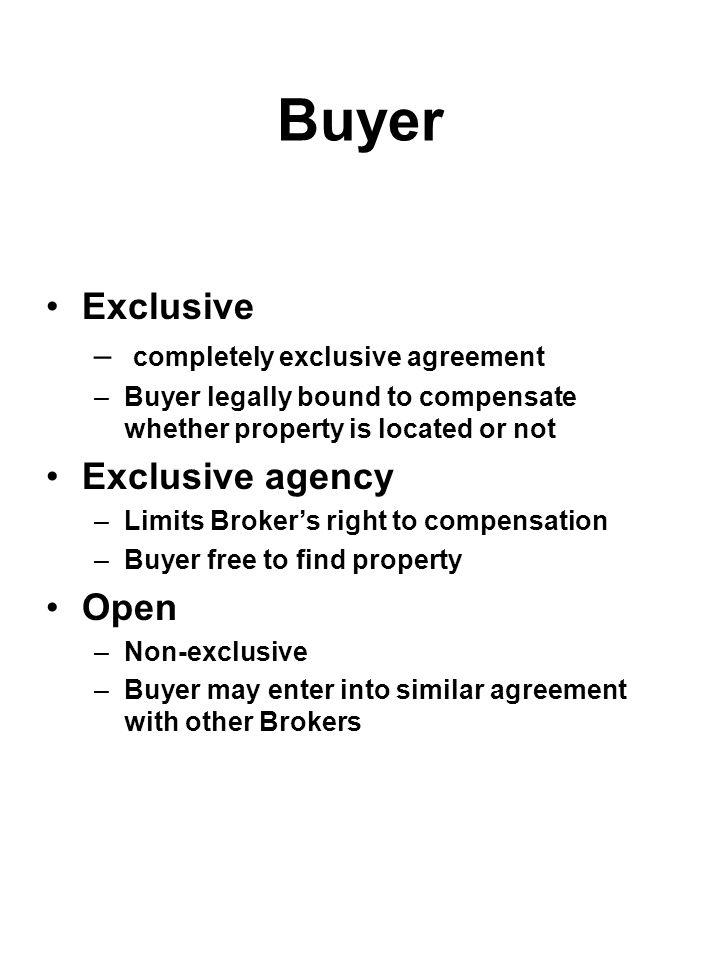 Buyer Exclusive Exclusive agency Open completely exclusive agreement