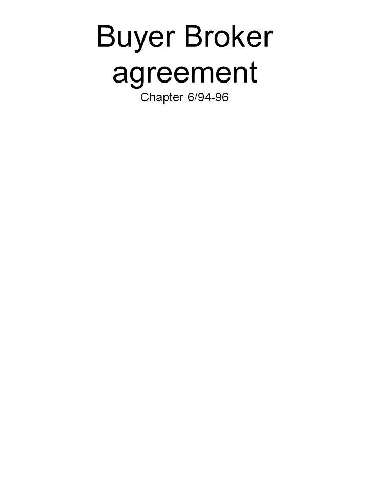 Buyer Broker agreement Chapter 6/94-96