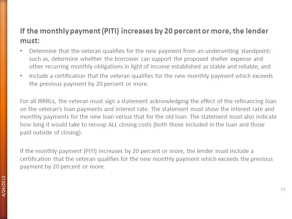 If the monthly payment (PITI) increases by 20 percent or more, the lender must: