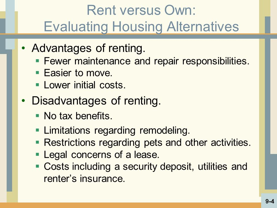 Rent versus Own: Evaluating Housing Alternatives