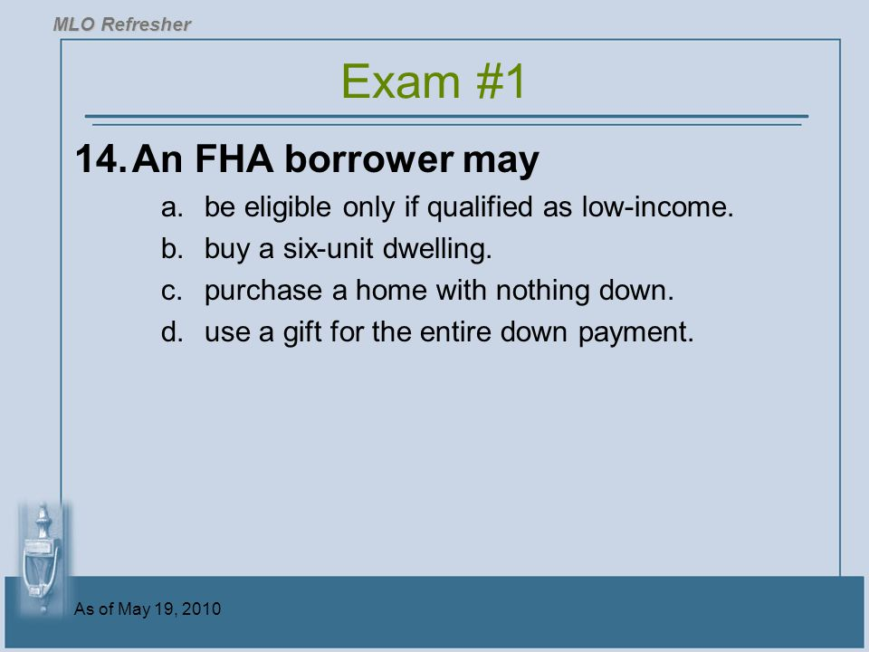 Exam #1 14. An FHA borrower may