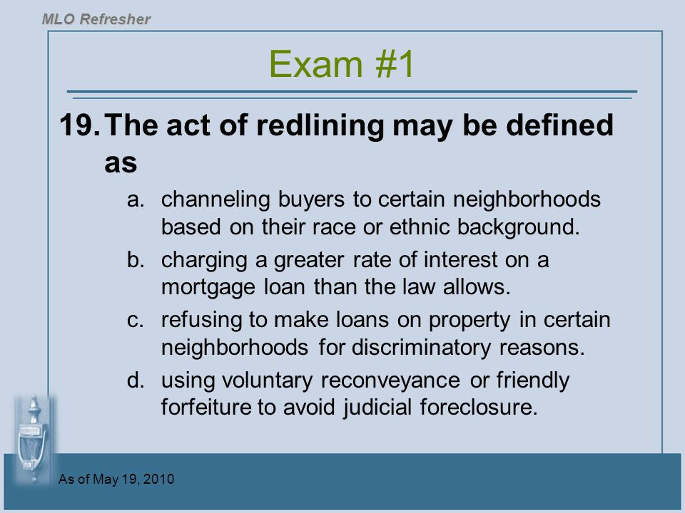 Exam #1 19. The act of redlining may be defined as