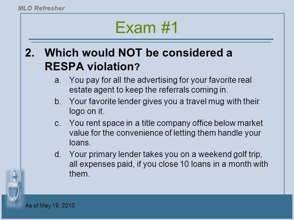 Exam #1 2. Which would NOT be considered a RESPA violation