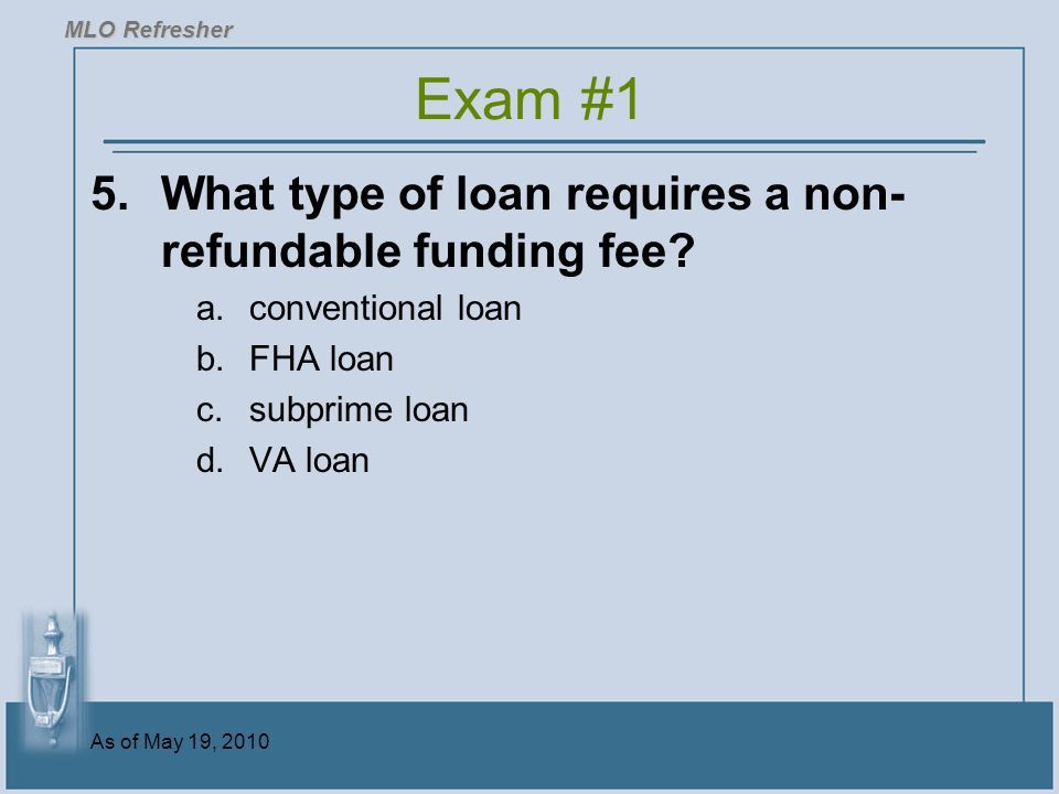 Exam #1 What type of loan requires a non-refundable funding fee
