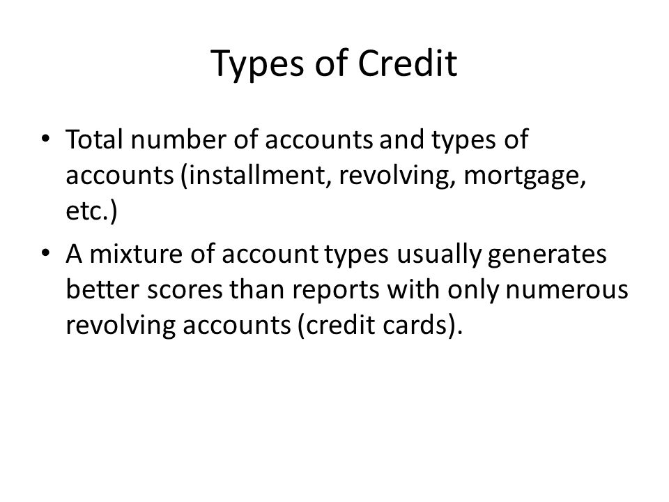 Types of Credit Total number of accounts and types of accounts (installment, revolving, mortgage, etc.)
