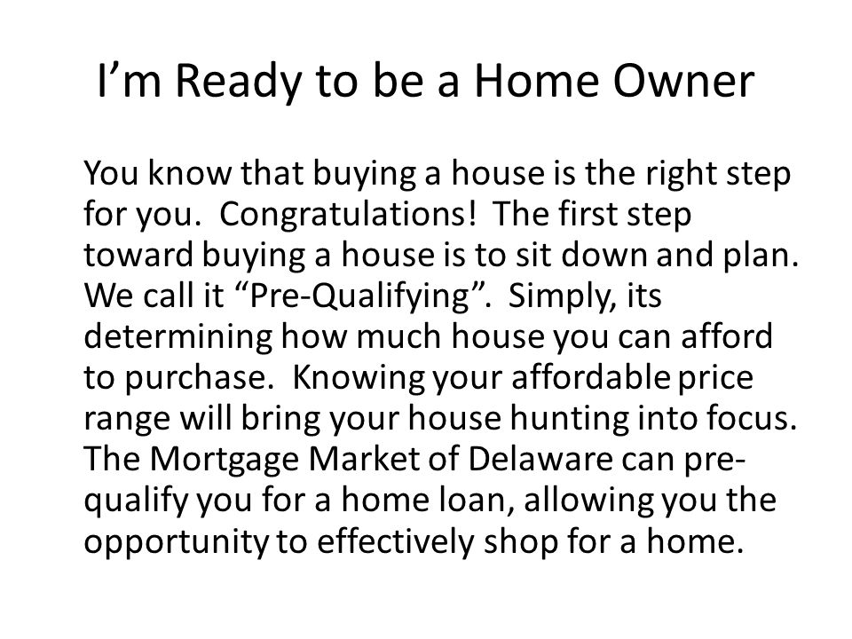 I'm Ready to be a Home Owner