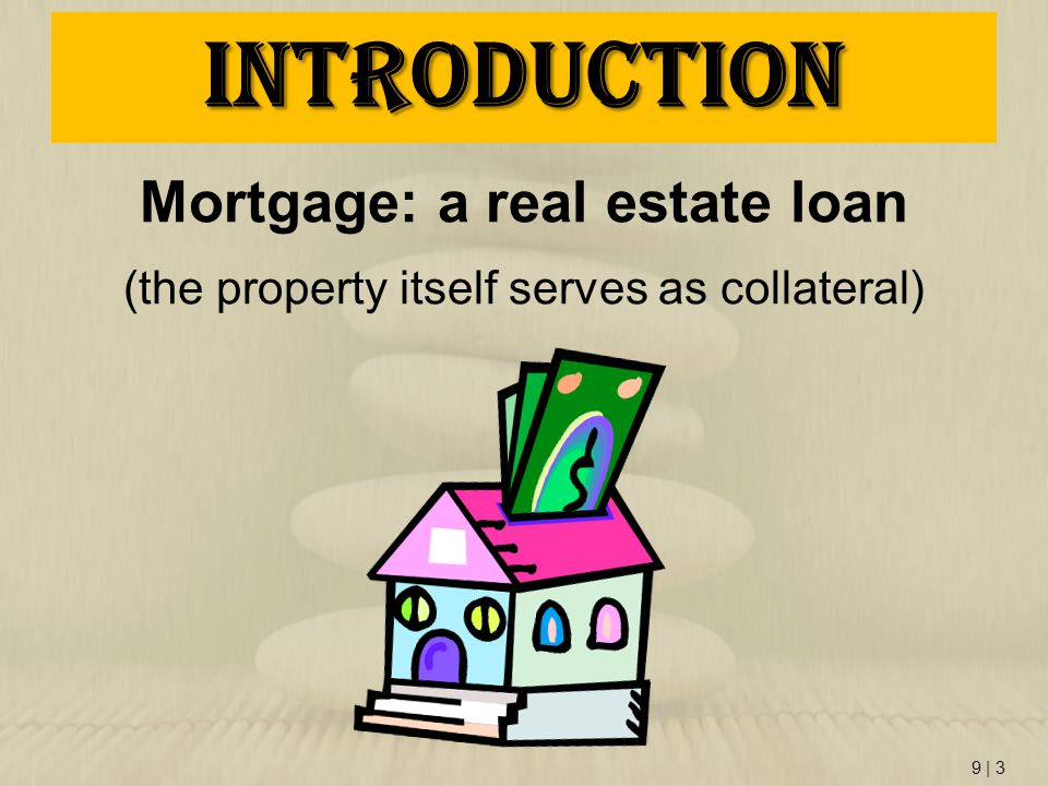 Mortgage: a real estate loan