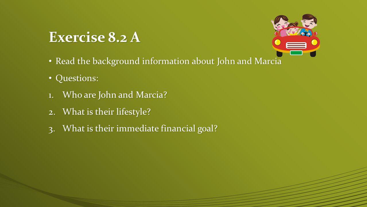Exercise 8.2 A Read the background information about John and Marcia
