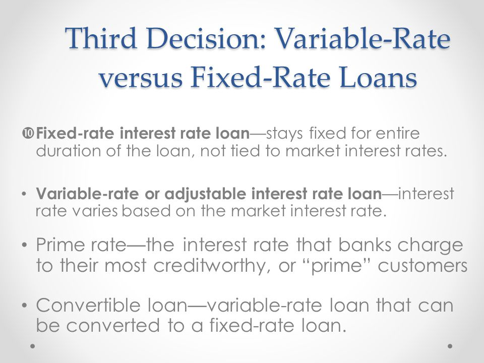 Third Decision: Variable-Rate versus Fixed-Rate Loans