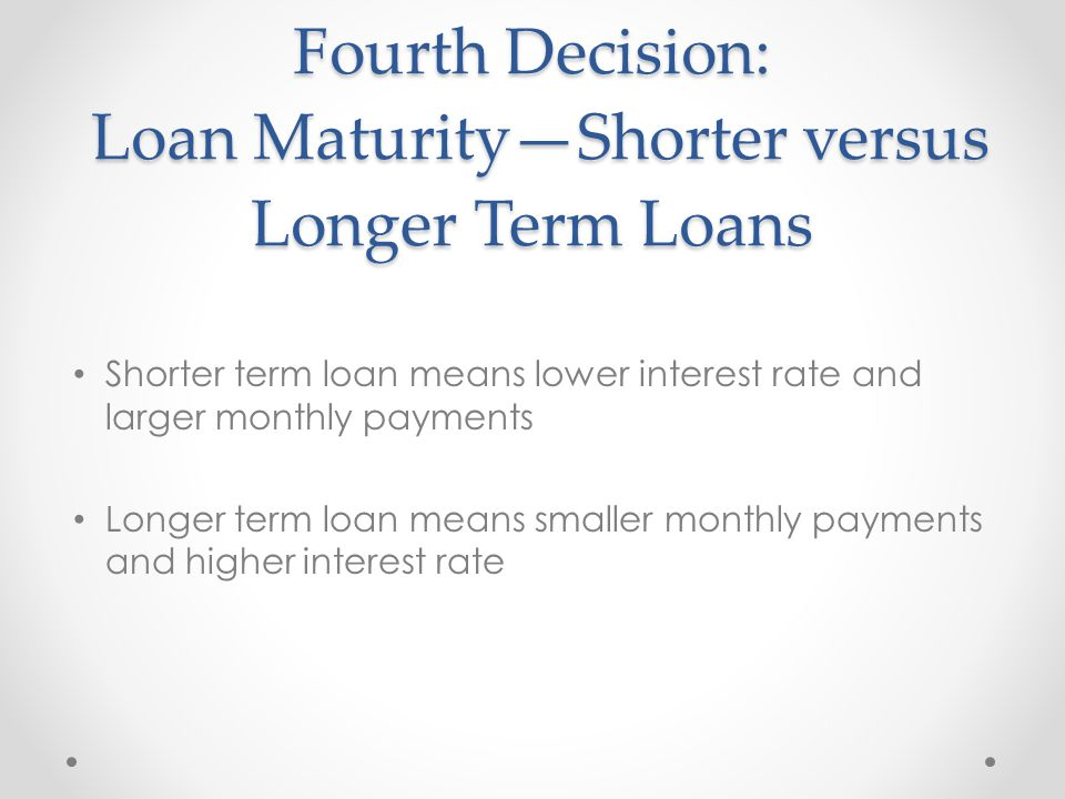 Fourth Decision: Loan Maturity—Shorter versus Longer Term Loans