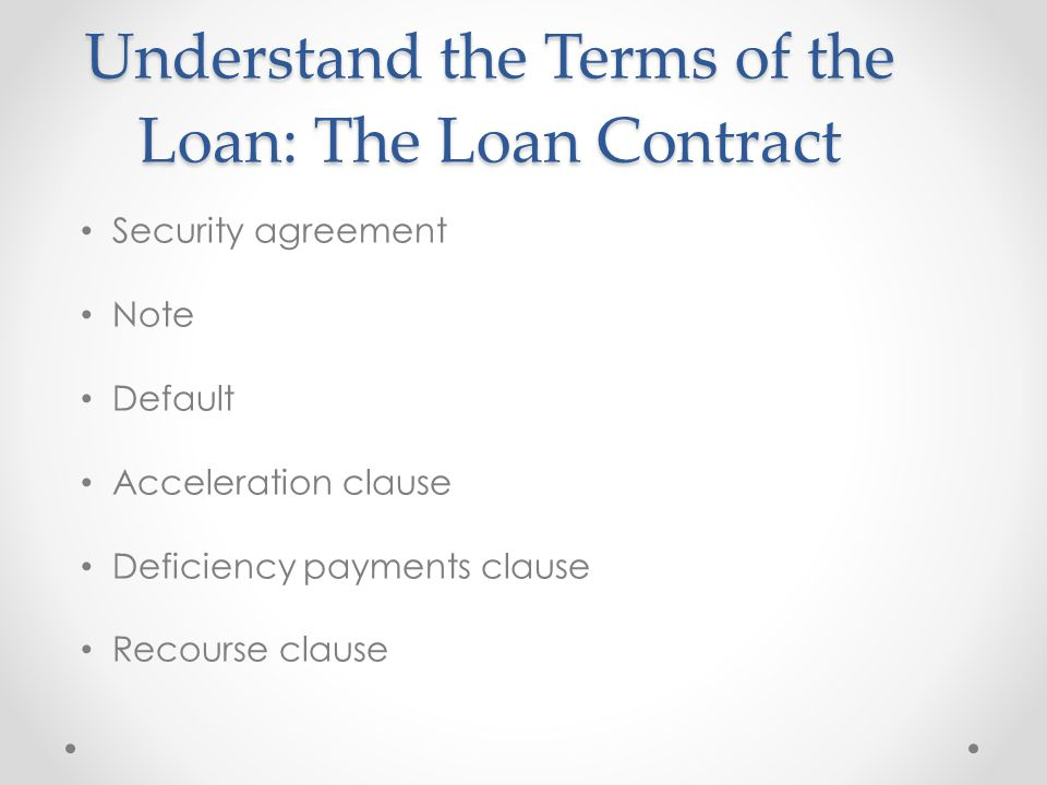 Understand the Terms of the Loan: The Loan Contract