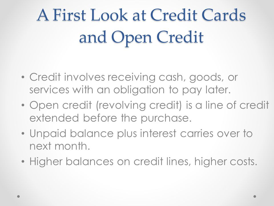 A First Look at Credit Cards and Open Credit