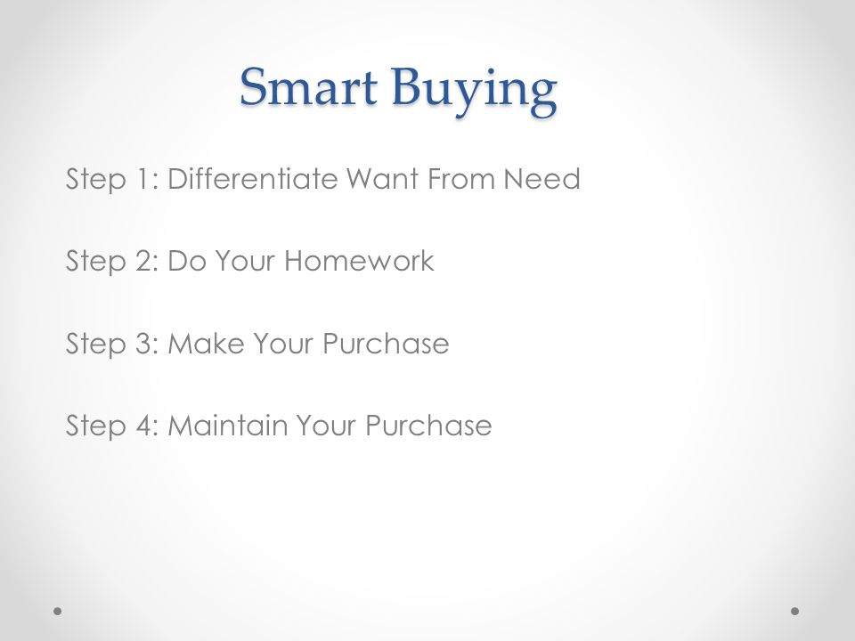Smart Buying Step 1: Differentiate Want From Need