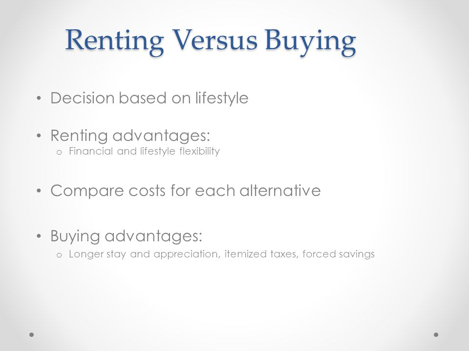 Renting Versus Buying Decision based on lifestyle Renting advantages: