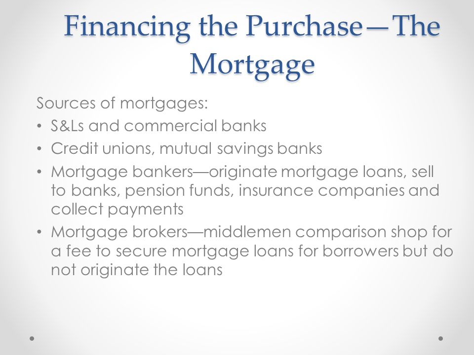 Financing the Purchase—The Mortgage